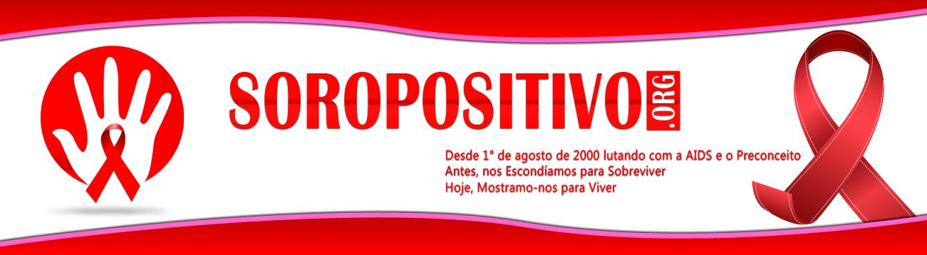 Soropositivo.Org Há Vida com HIV!