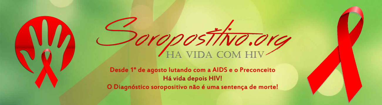 Soropositivo.Org. Há vida com HIV