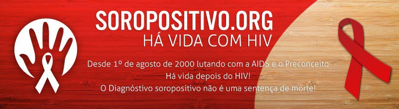 Soropositivo.Org - Há vida com HIV