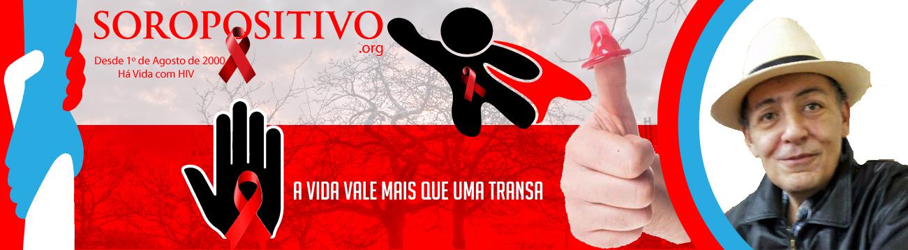 Soropositivo. Org - Há Vida com HIV!!!